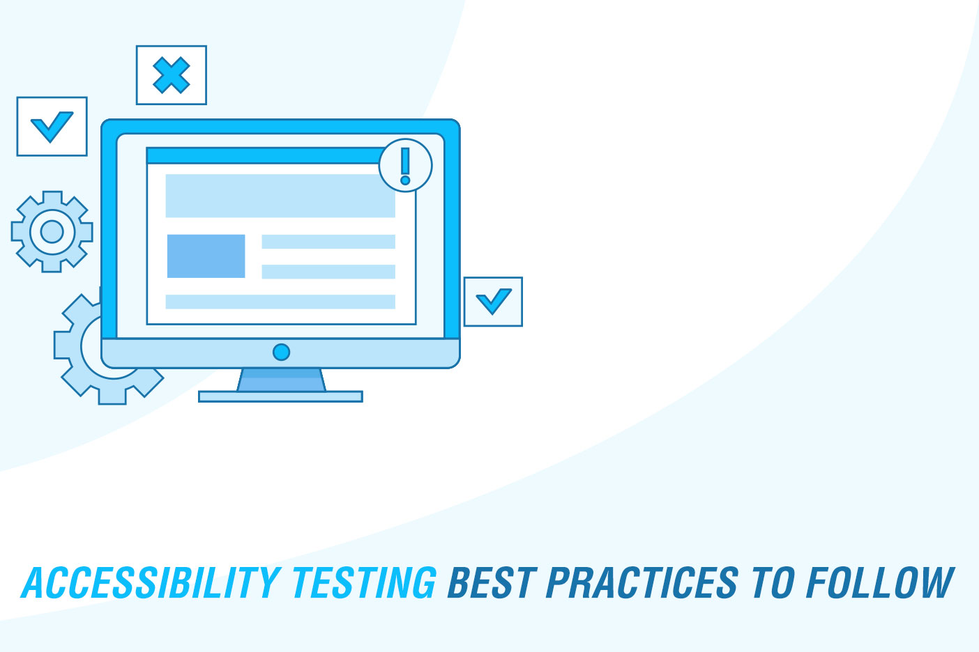 Accessibility Testing Best Practices to Follow