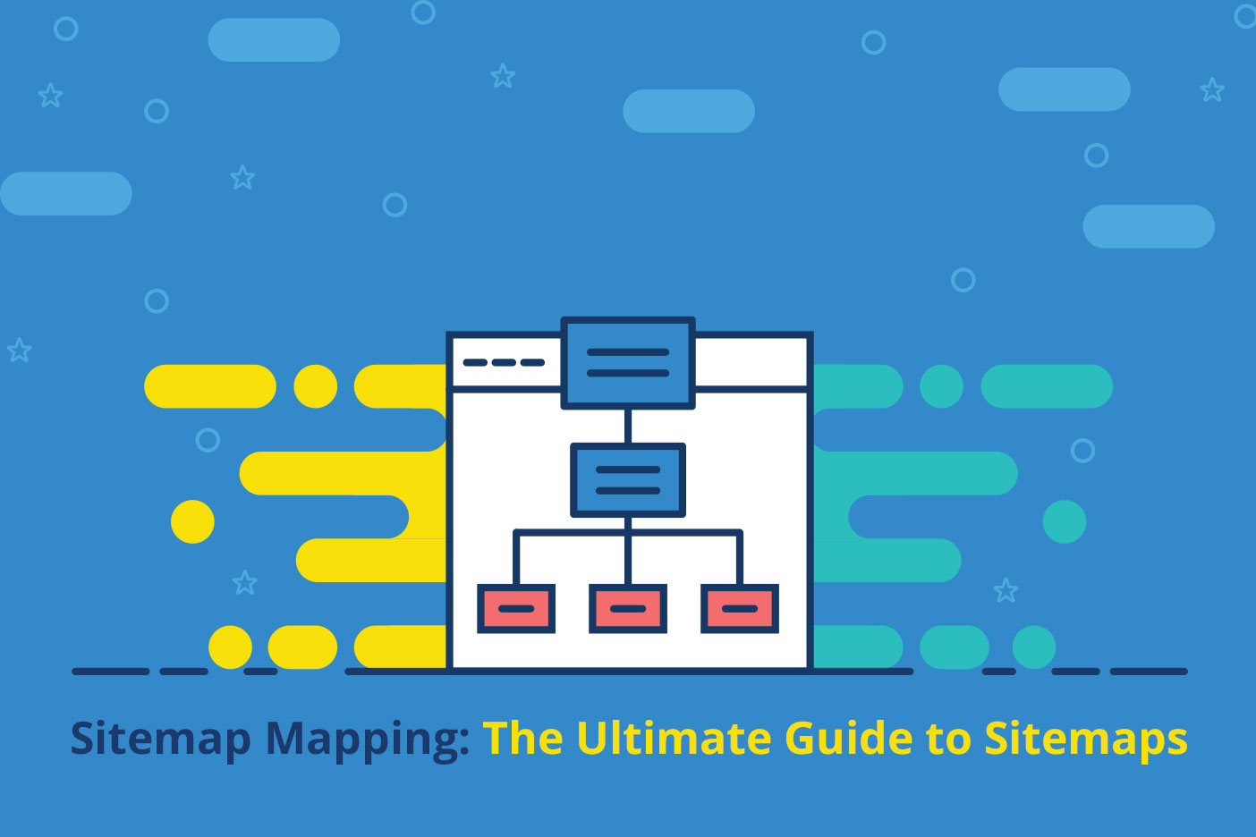 Sitemap Mapping: The Ultimate Guide to Sitemaps