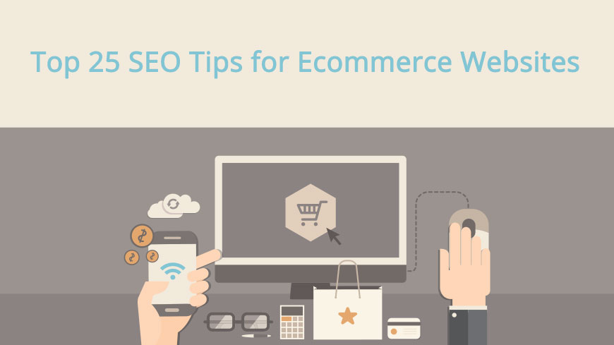 Top 25 SEO Tips for eCommerce Websites
