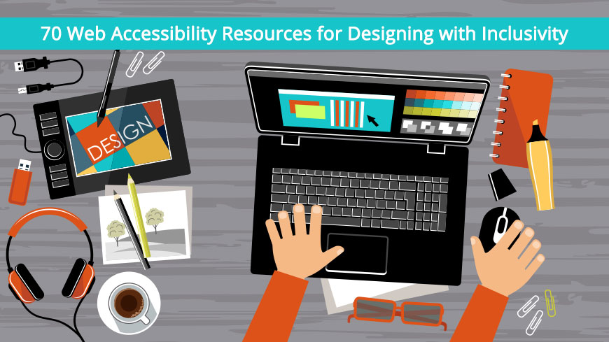 70 Web Accessibility Resources for Designing with Inclusivity