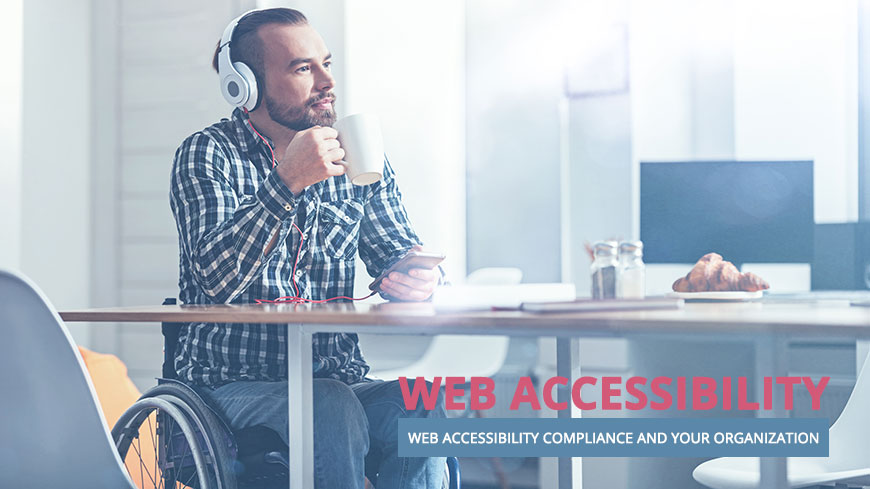 Web Accessibility Compliance and Your Organization