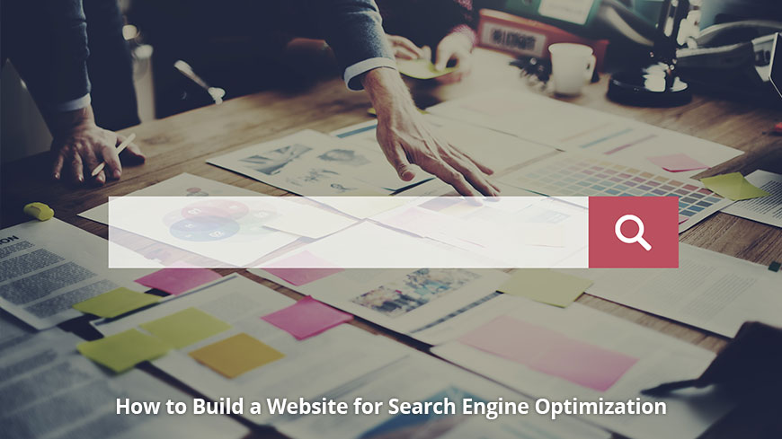How to Build a Website for Search Engine Optimization