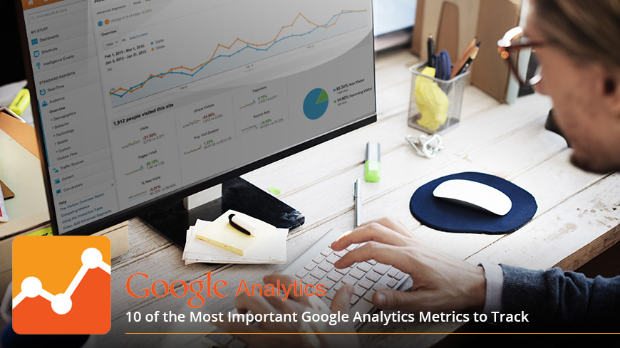 10 of the Most Important Google Analytics Metrics to Track