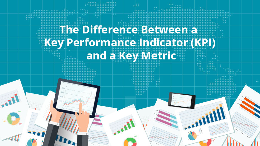 The Difference Between a Key Performance Indicator (KPI) and a Key Metric