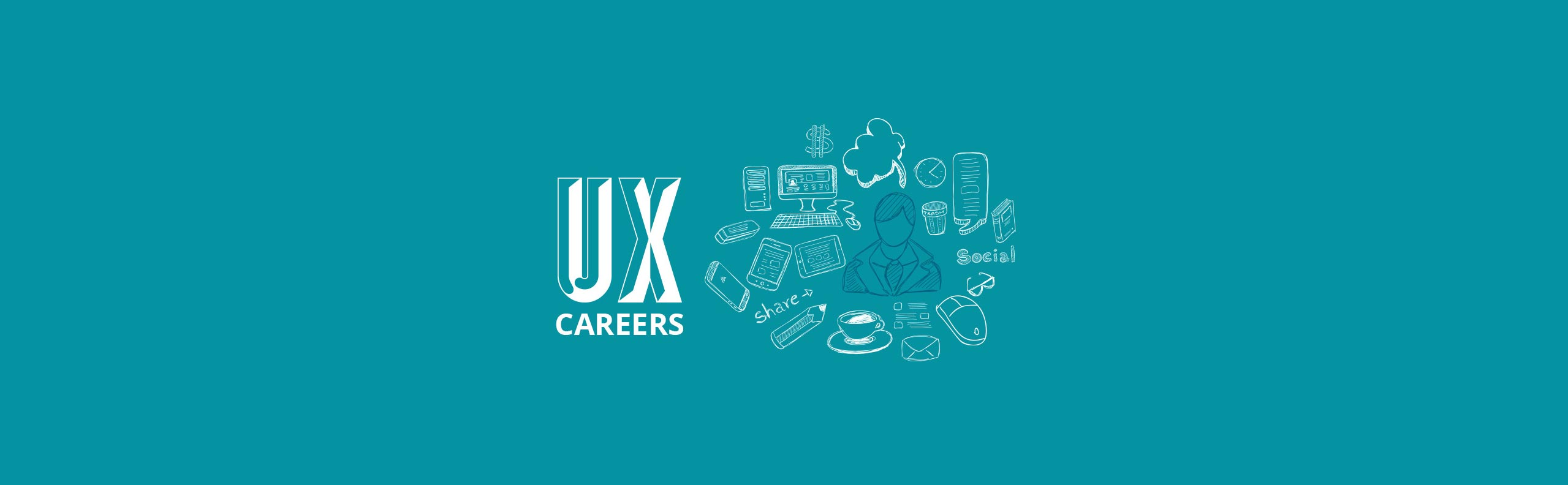 Ux Careers 101 The Guide To User Experience Careers